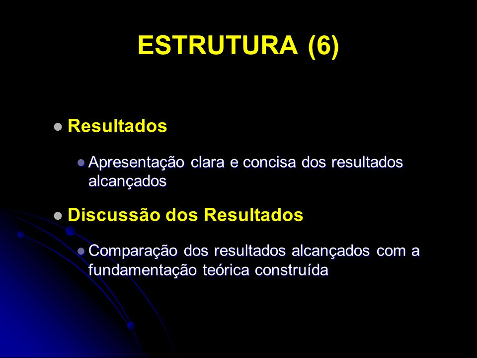 ESTRUTURA (6) Resultados Discussão dos Resultados