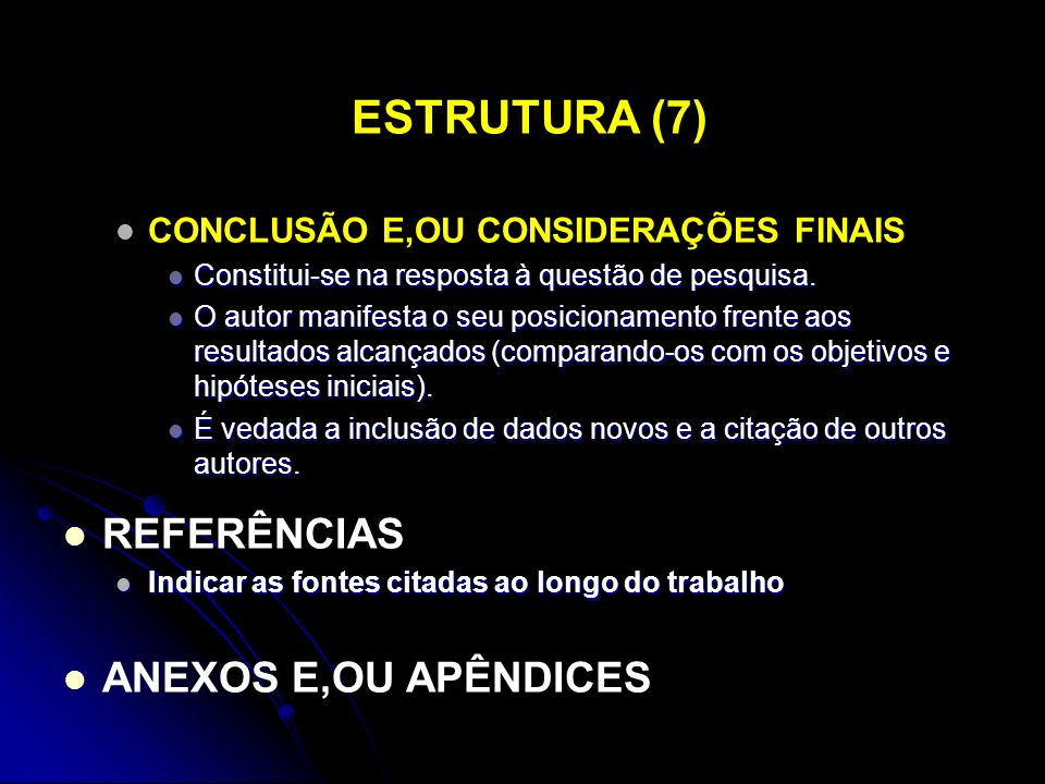 ESTRUTURA (7) REFERÊNCIAS ANEXOS E,OU APÊNDICES