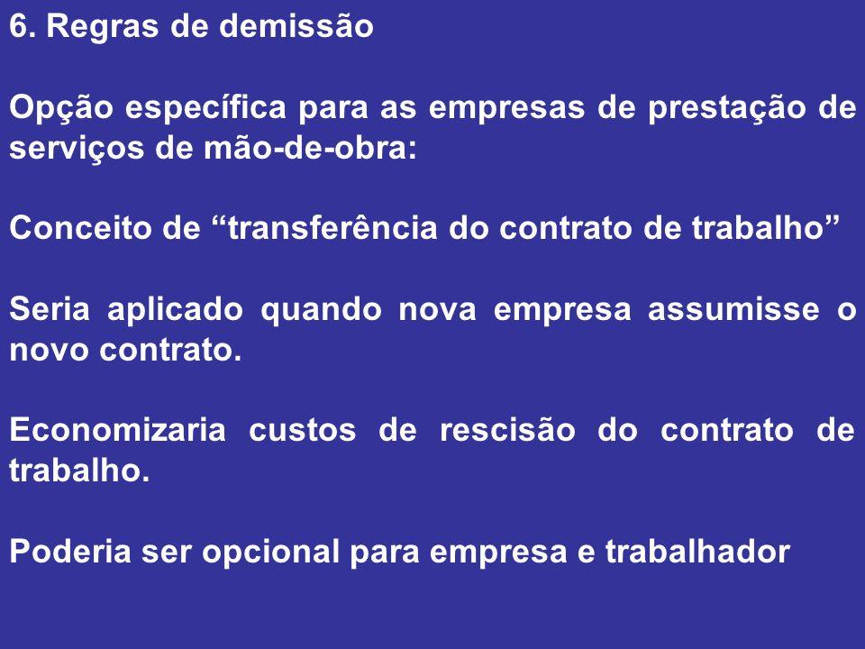 6. Regras de demissão Opção específica para as empresas de prestação de serviços de mão-de-obra: