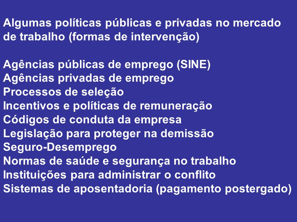 Algumas políticas públicas e privadas no mercado de trabalho (formas de intervenção)