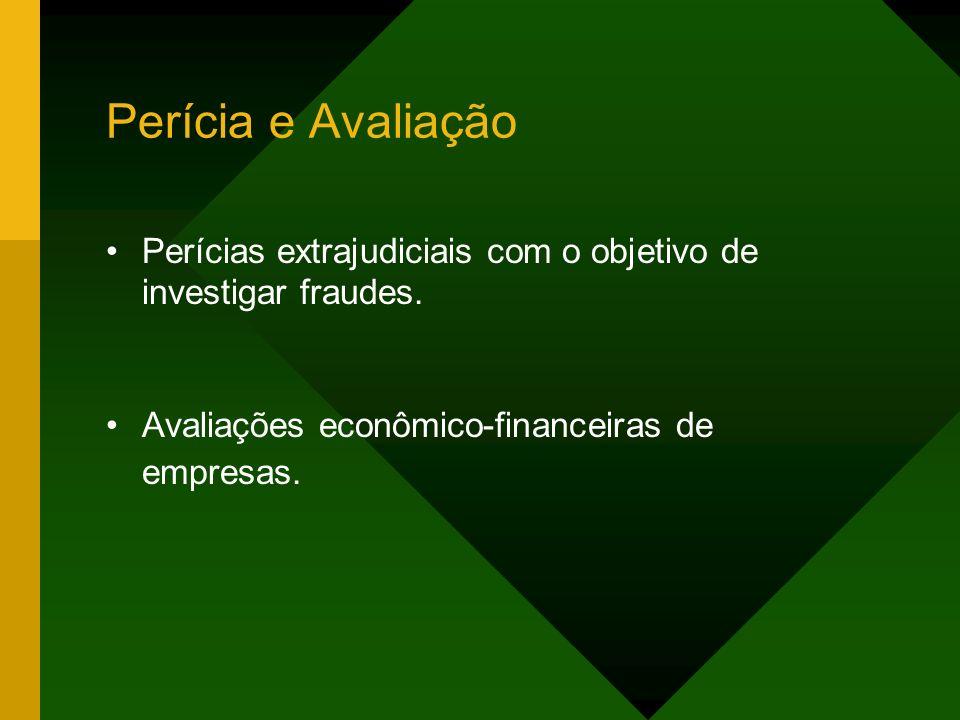 Perícia e Avaliação Perícias extrajudiciais com o objetivo de investigar fraudes.