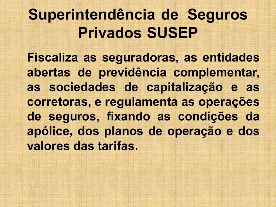 Superintendência de Seguros Privados SUSEP