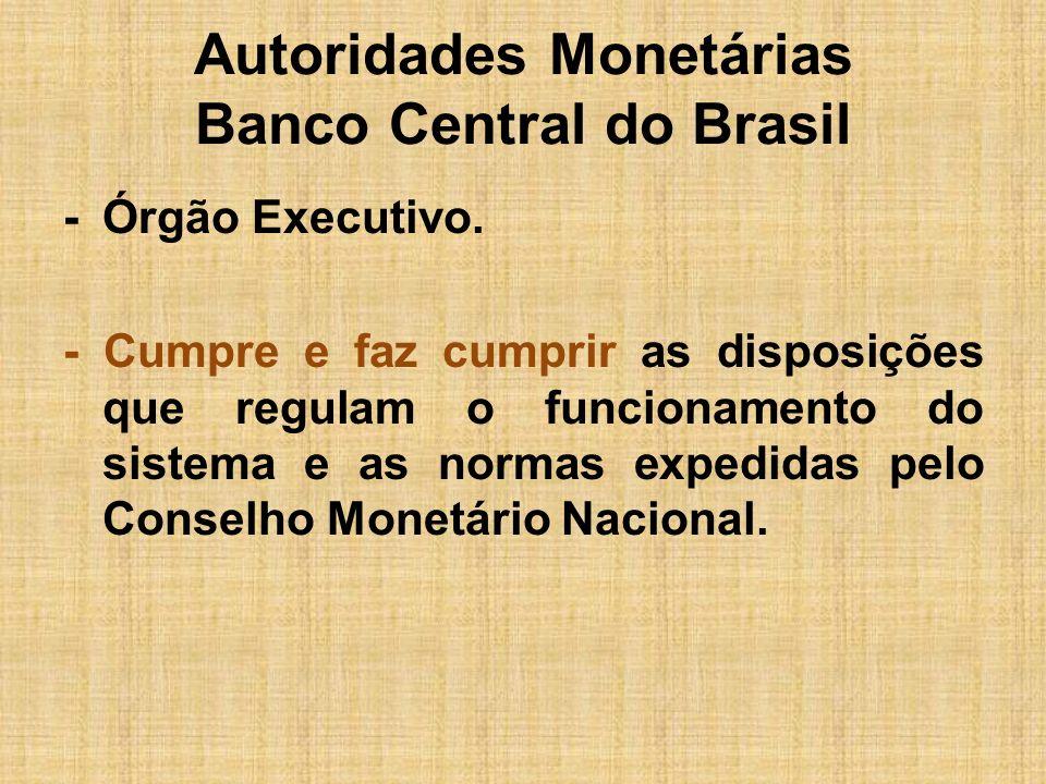 Autoridades Monetárias Banco Central do Brasil