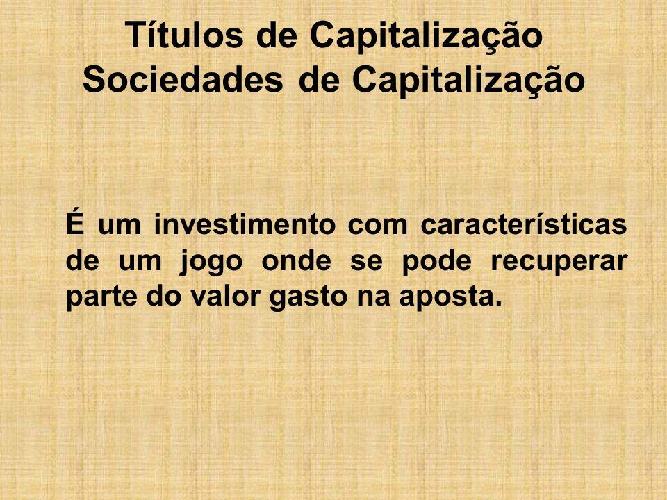 Títulos de Capitalização Sociedades de Capitalização