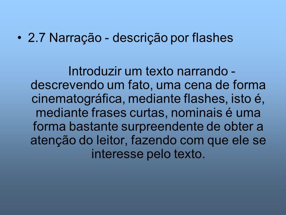 2.7 Narração - descrição por flashes