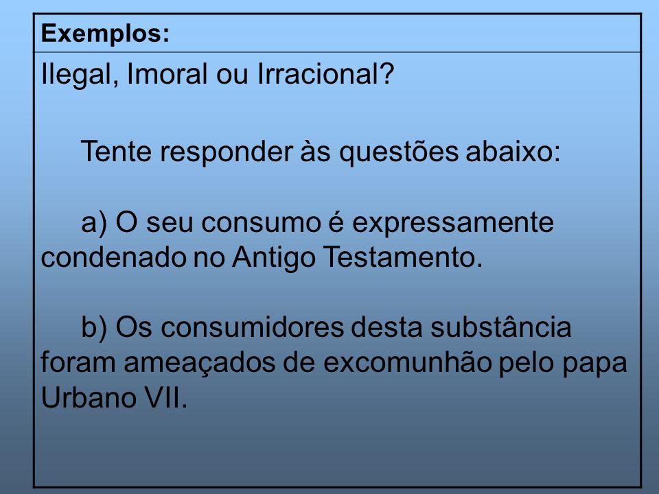 Ilegal, Imoral ou Irracional