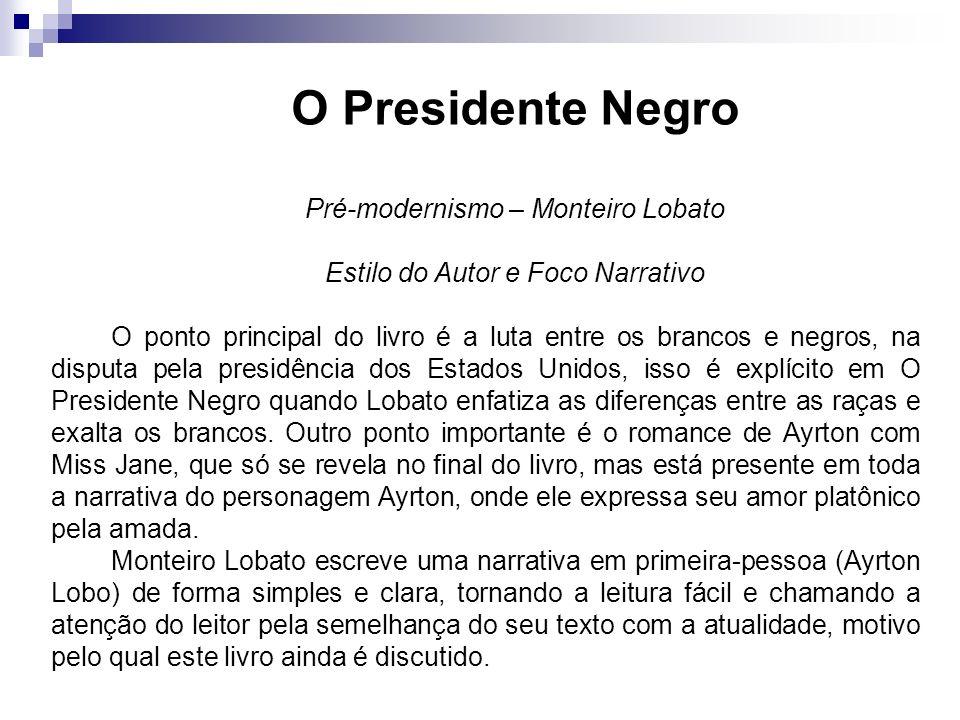 O Presidente Negro Pré-modernismo – Monteiro Lobato