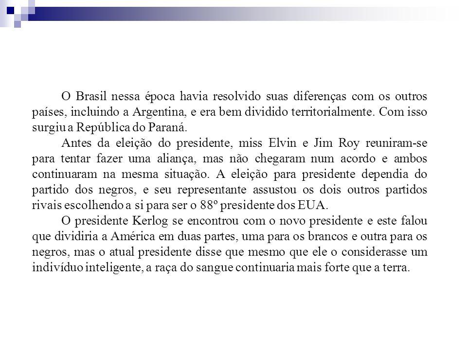 O Brasil nessa época havia resolvido suas diferenças com os outros países, incluindo a Argentina, e era bem dividido territorialmente. Com isso surgiu a República do Paraná.