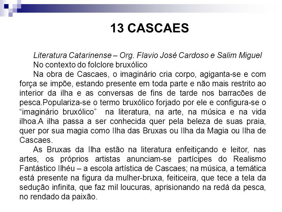 13 CASCAES Literatura Catarinense – Org. Flavio José Cardoso e Salim Miguel. No contexto do folclore bruxólico.