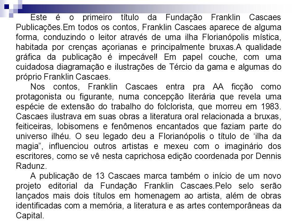 Este é o primeiro título da Fundação Franklin Cascaes Publicações