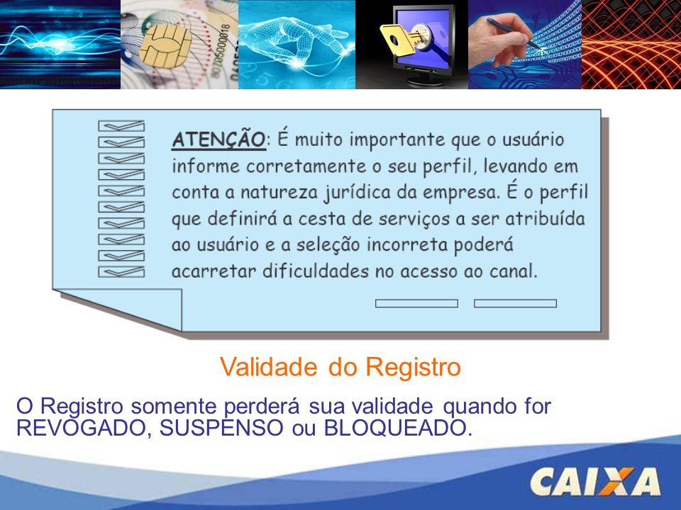 Validade do RegistroO Registro somente perderá sua validade quando for REVOGADO, SUSPENSO ou BLOQUEADO.