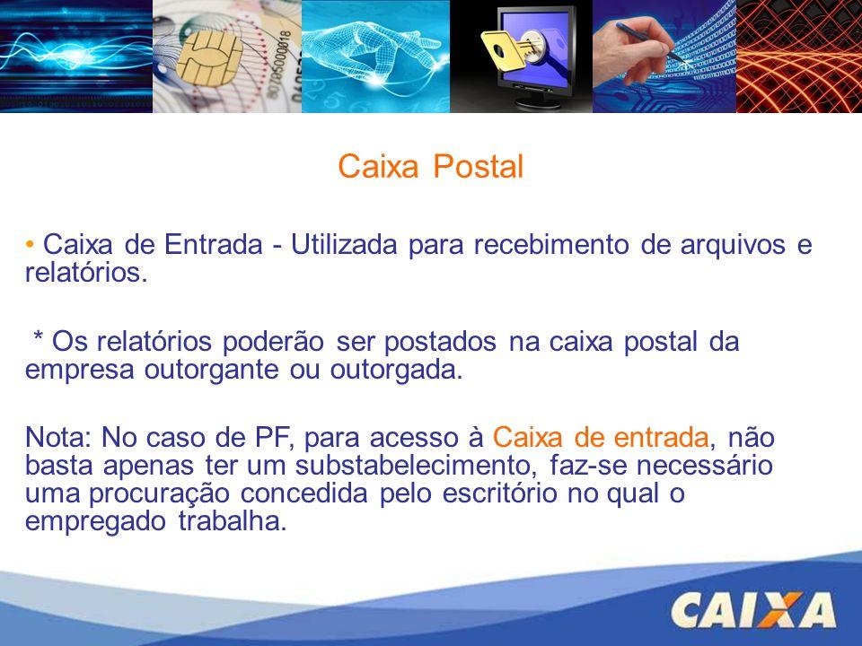 Caixa Postal Caixa de Entrada - Utilizada para recebimento de arquivos e relatórios.