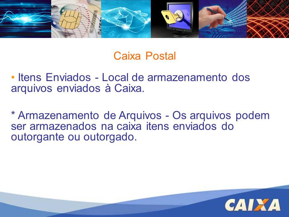 Caixa PostalItens Enviados - Local de armazenamento dos arquivos enviados à Caixa.