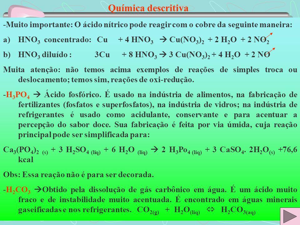 Química descritiva-Muito importante: O ácido nítrico pode reagir com o cobre da seguinte maneira: