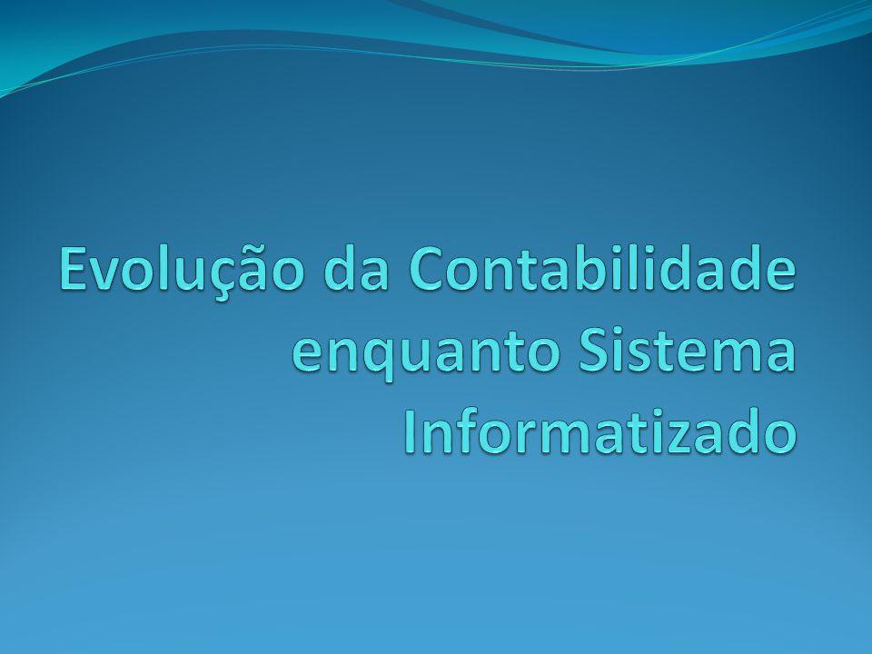 Evolução da Contabilidade enquanto Sistema Informatizado