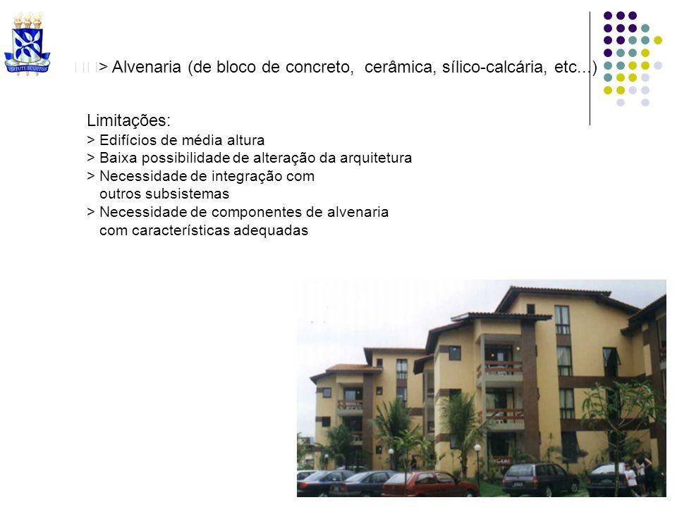 > Alvenaria (de bloco de concreto, cerâmica, sílico-calcária, etc