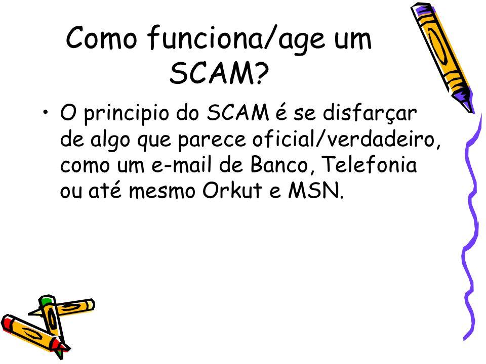 Como funciona/age um SCAM