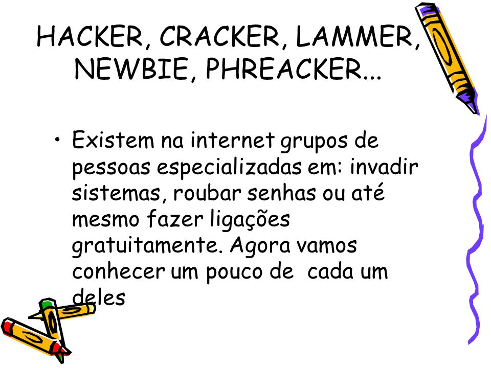 HACKER, CRACKER, LAMMER, NEWBIE, PHREACKER...