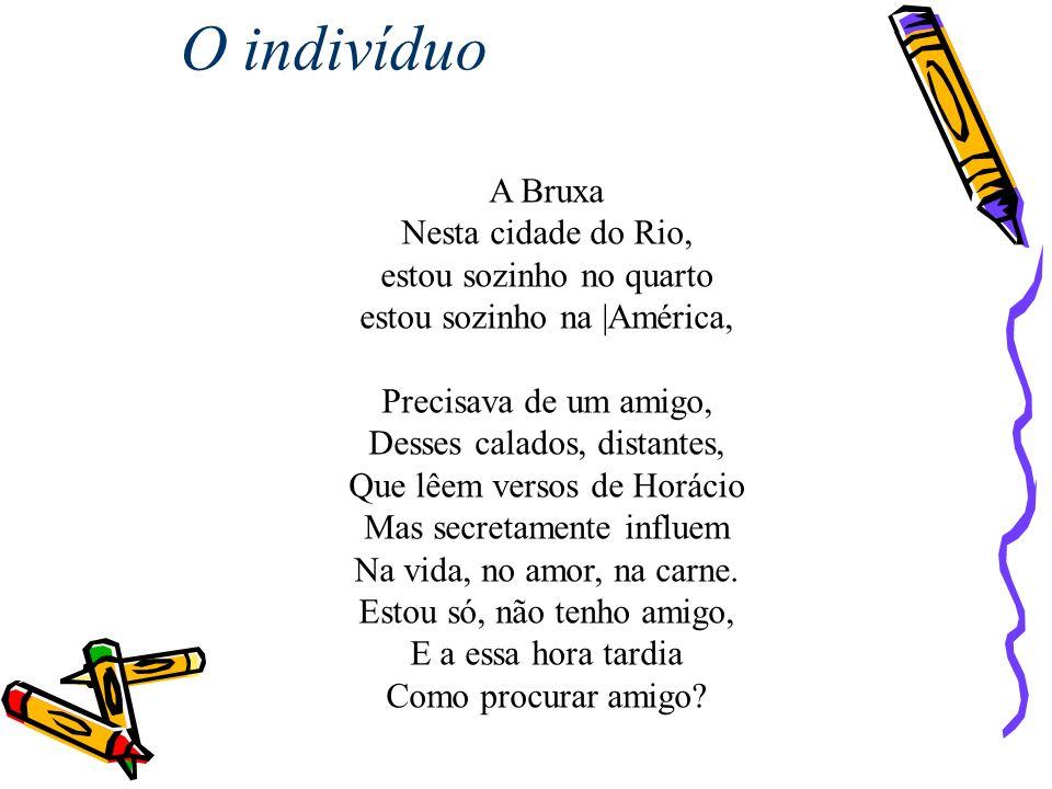 O indivíduo A Bruxa Nesta cidade do Rio, estou sozinho no quarto