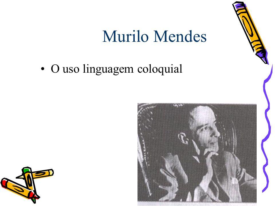 Murilo Mendes O uso linguagem coloquial