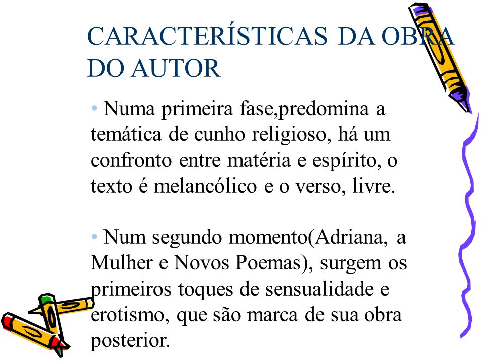 CARACTERÍSTICAS DA OBRA DO AUTOR