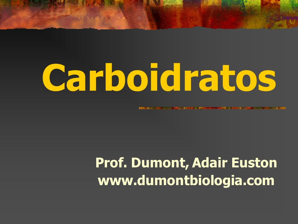 Prof. Dumont, Adair Euston www.dumontbiologia.com