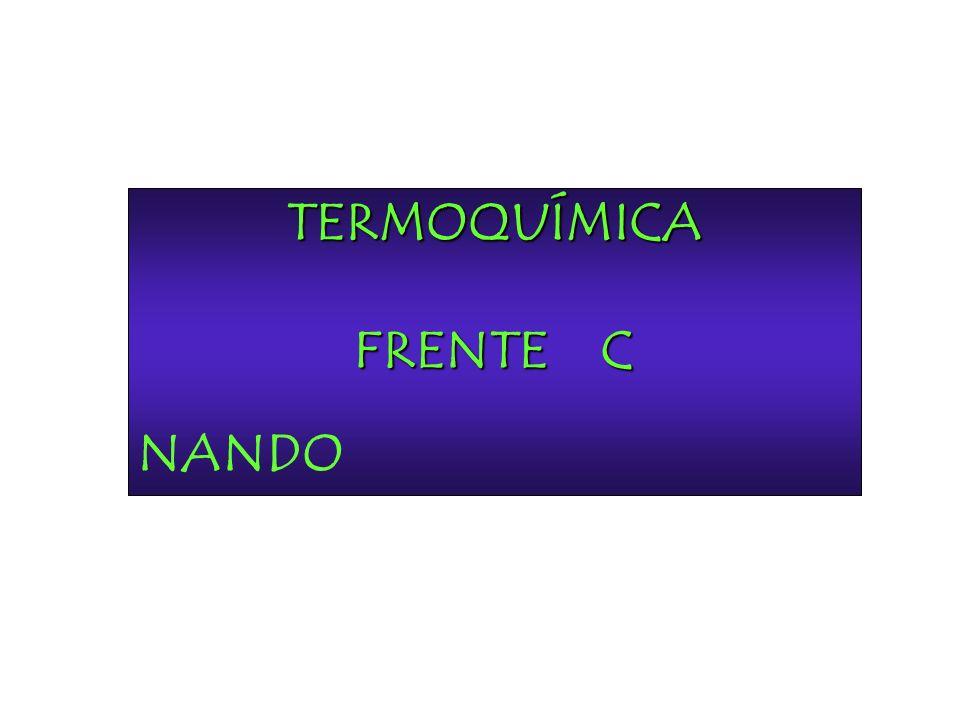 TERMOQUÍMICA FRENTE C NANDO