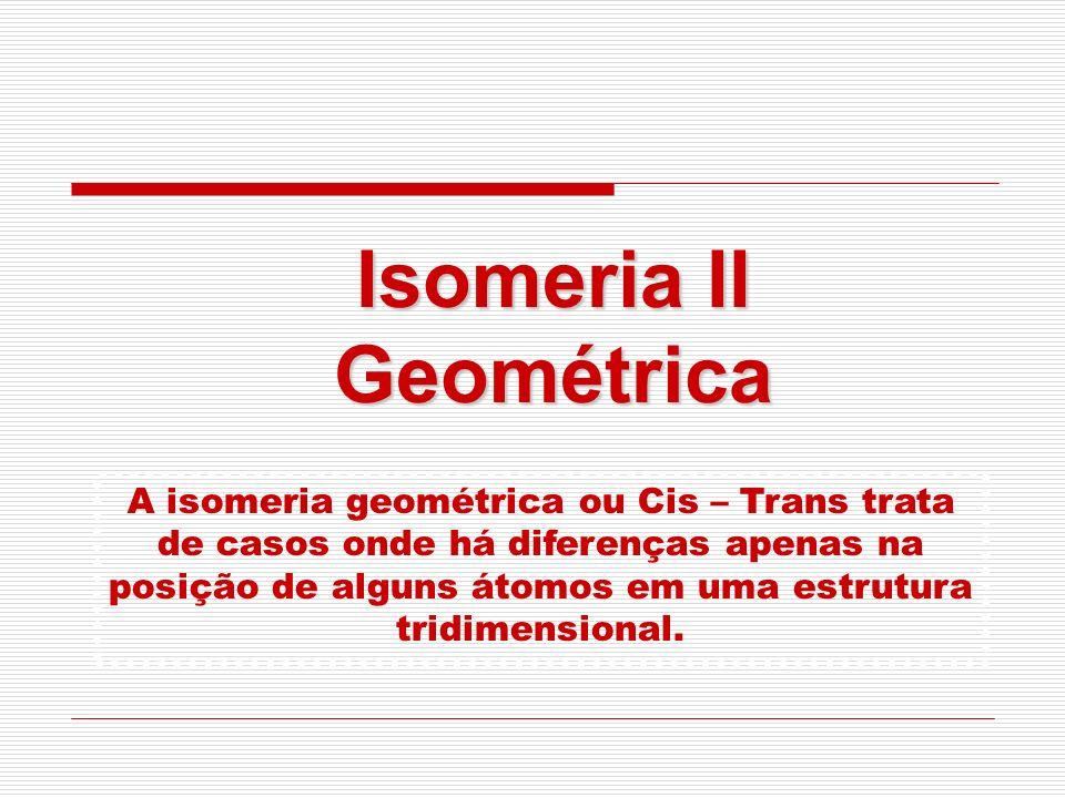 Isomeria II Geométrica