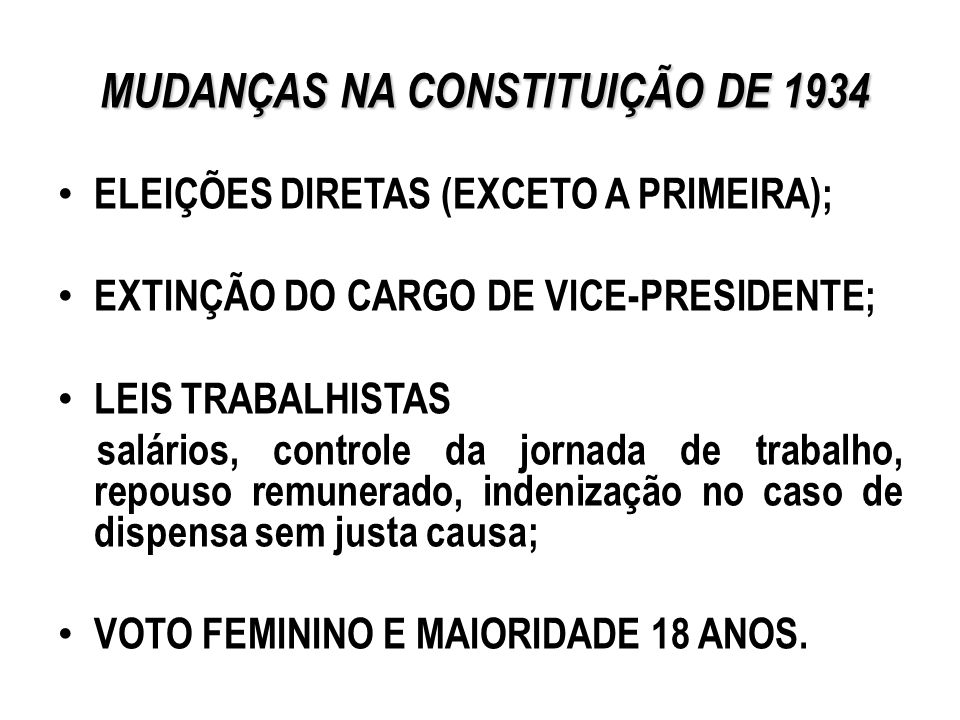 MUDANÇAS NA CONSTITUIÇÃO DE 1934