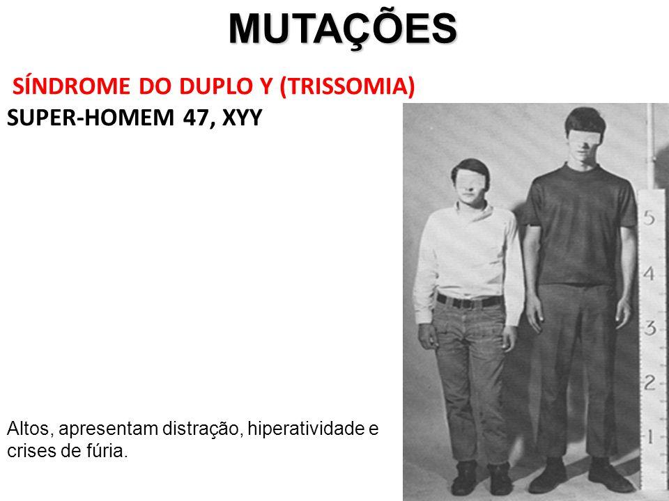 MUTAÇÕES SÍNDROME DO DUPLO Y (TRISSOMIA) SUPER-HOMEM 47, XYY