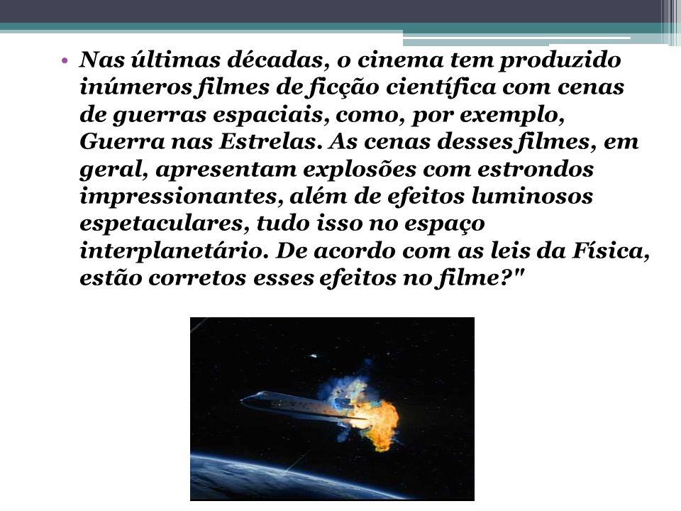 Nas últimas décadas, o cinema tem produzido inúmeros filmes de ficção científica com cenas de guerras espaciais, como, por exemplo, Guerra nas Estrelas.