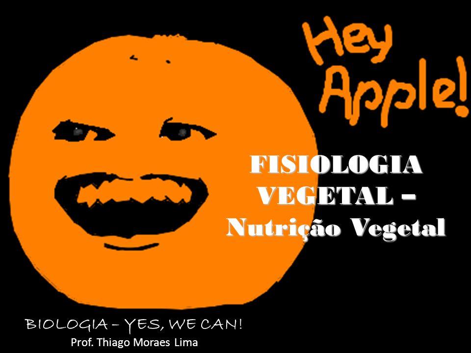 FISIOLOGIA VEGETAL – Nutrição Vegetal