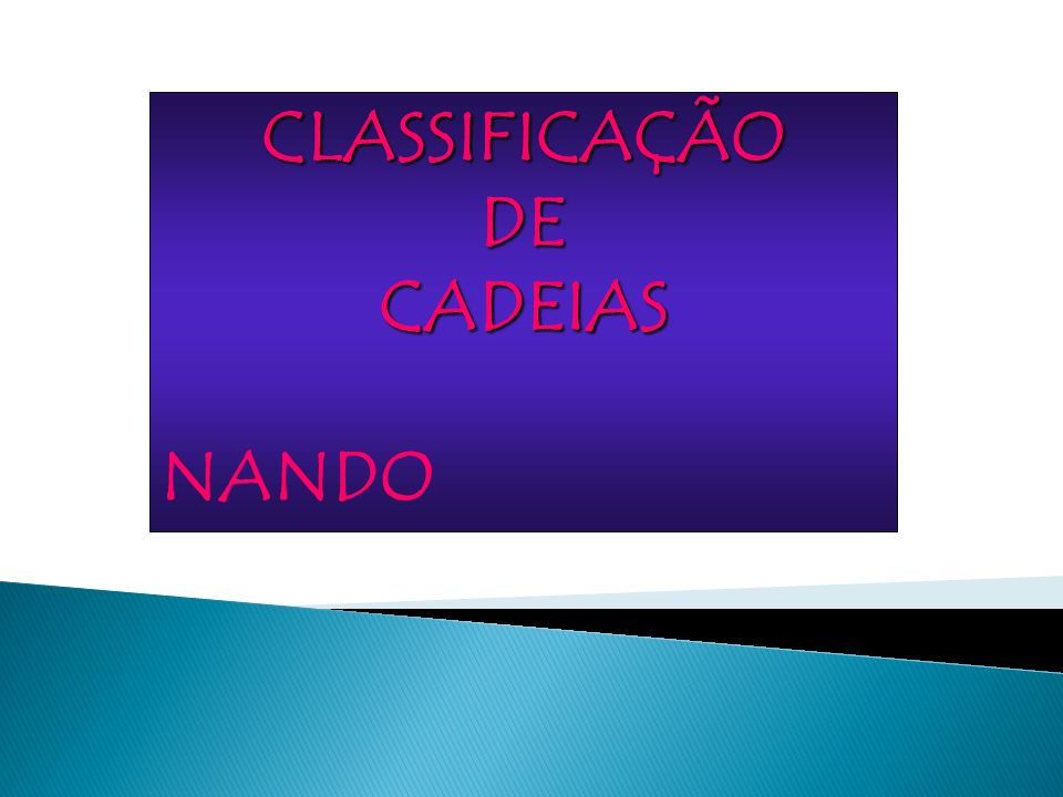 CLASSIFICAÇÃO DE CADEIAS NANDO