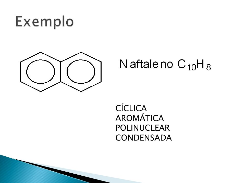 Exemplo CÍCLICA AROMÁTICA POLINUCLEAR CONDENSADA