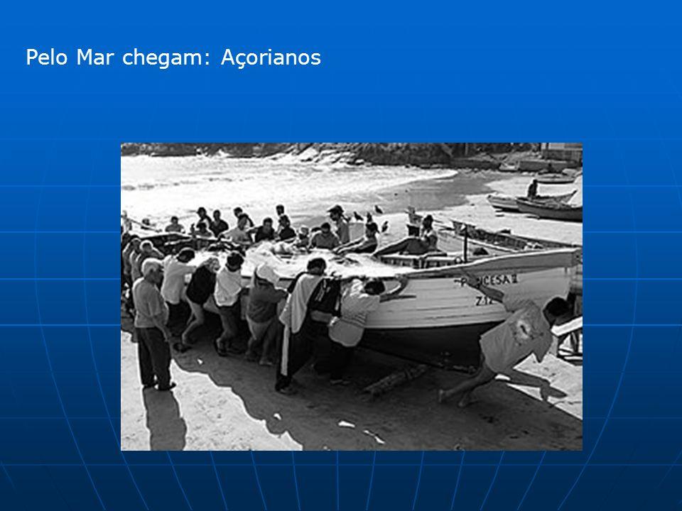 Pelo Mar chegam: Açorianos