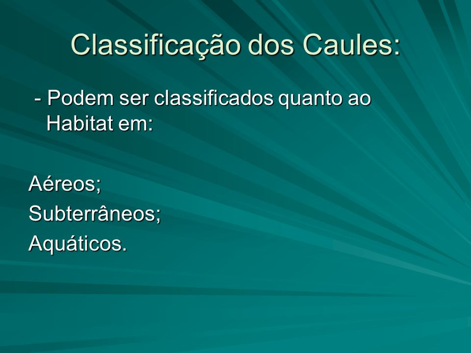 Classificação dos Caules: