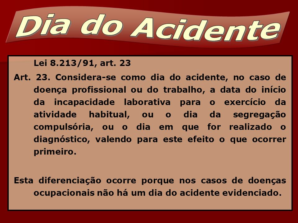 Dia do Acidente Lei 8.213/91, art. 23