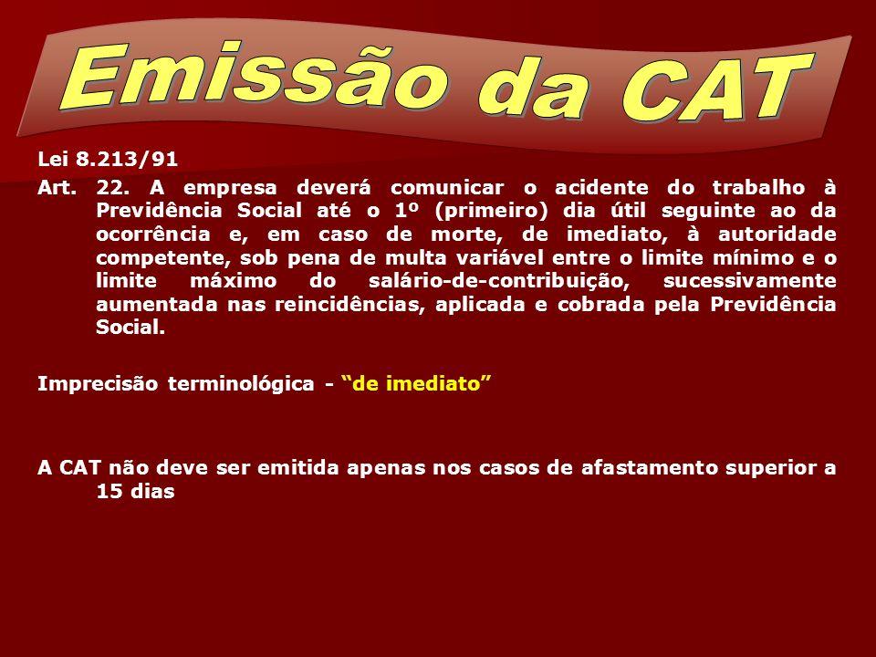 Emissão da CAT Lei 8.213/91.