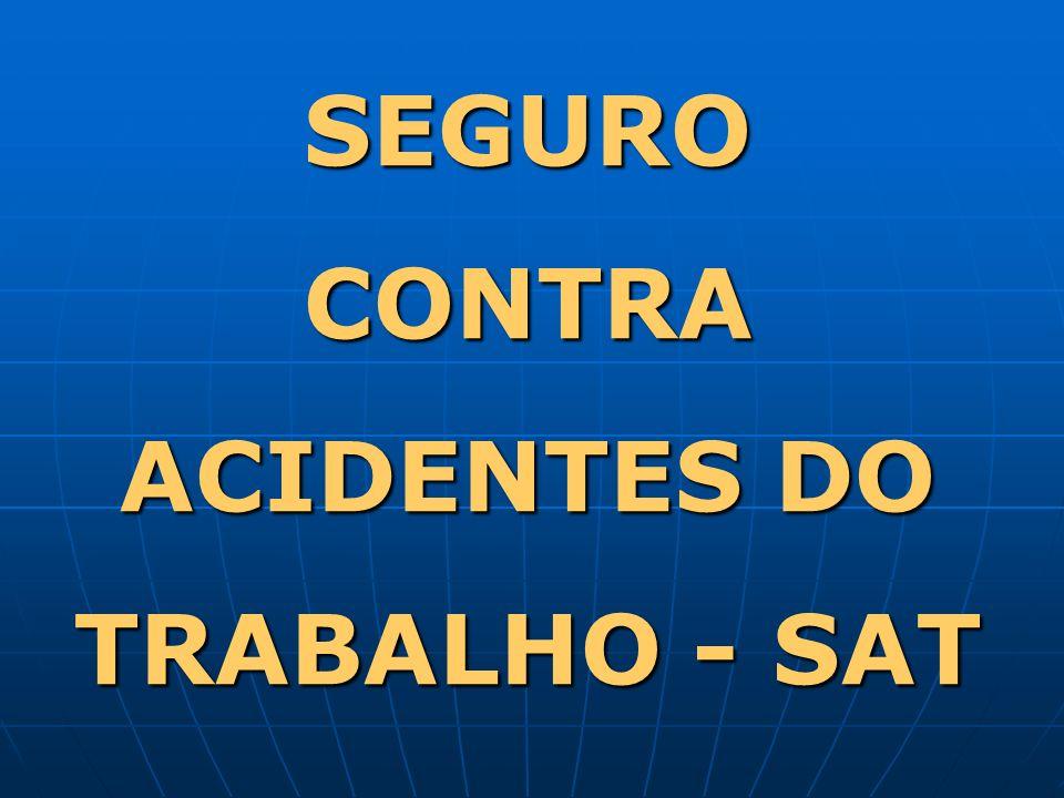 SEGURO CONTRA ACIDENTES DO TRABALHO - SAT