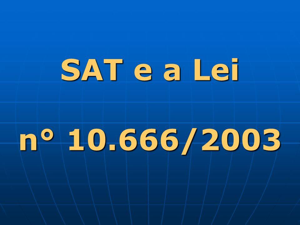 SAT e a Lei n° 10.666/2003