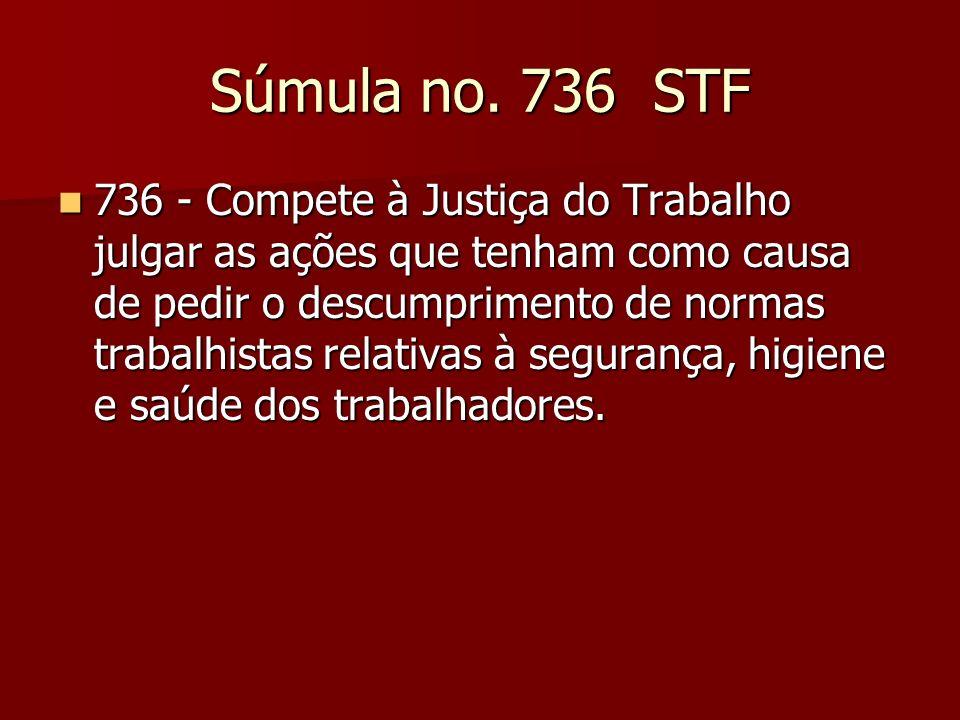 Súmula no. 736 STF