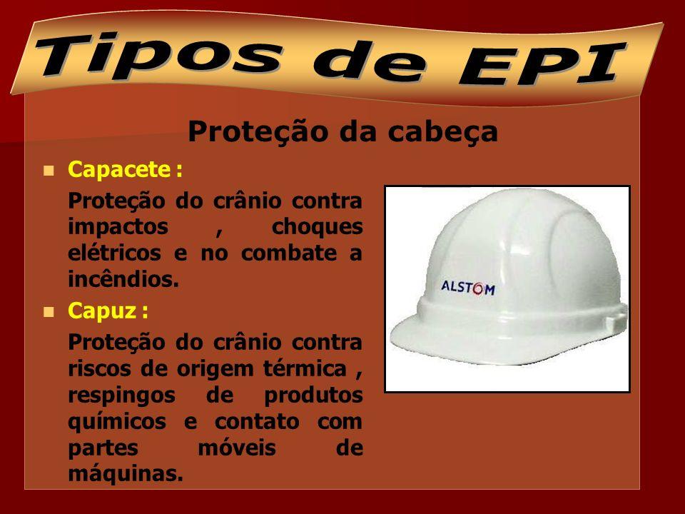Tipos de EPI Proteção da cabeça Capacete :