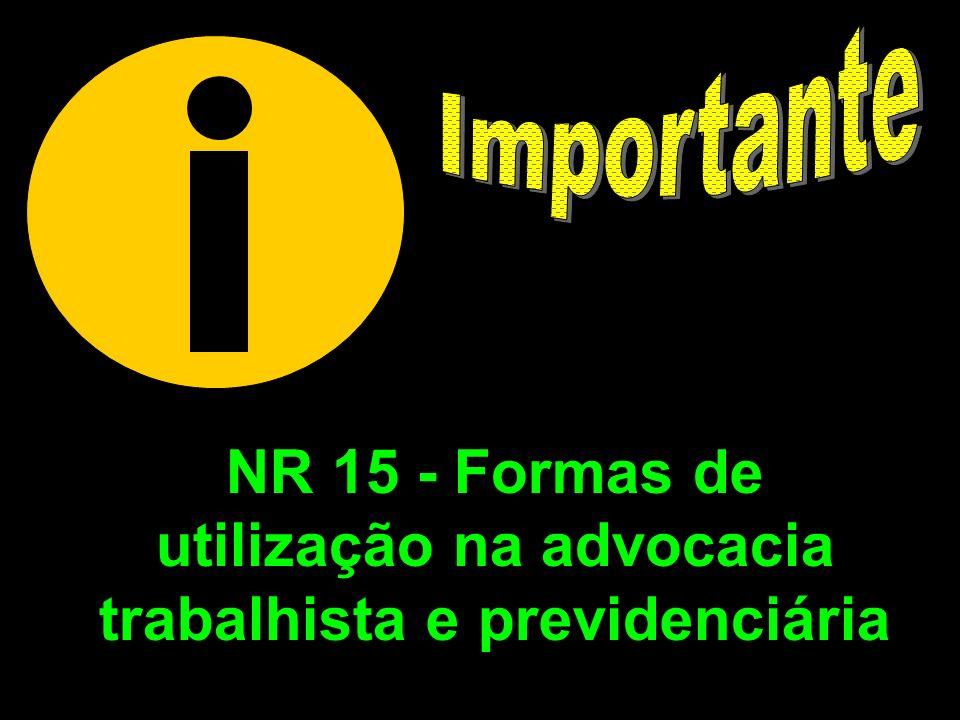 NR 15 - Formas de utilização na advocacia trabalhista e previdenciária