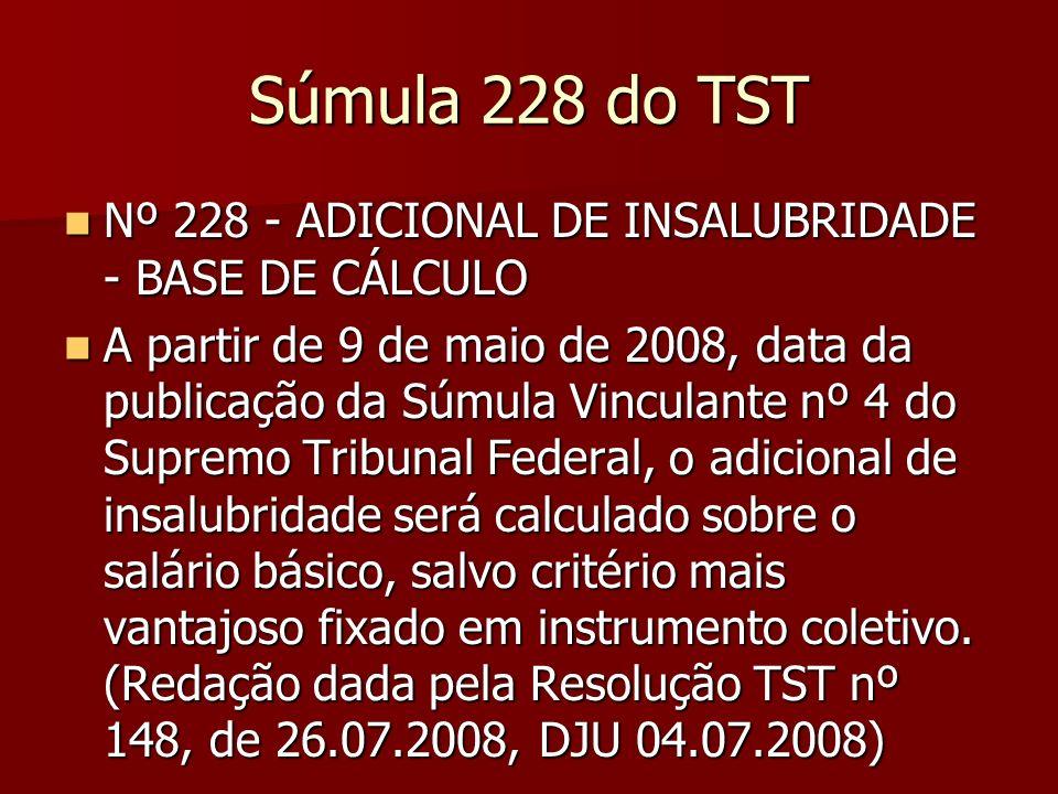 Súmula 228 do TST Nº 228 - ADICIONAL DE INSALUBRIDADE - BASE DE CÁLCULO.