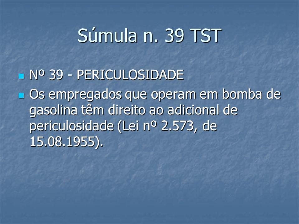 Súmula n. 39 TST Nº 39 - PERICULOSIDADE