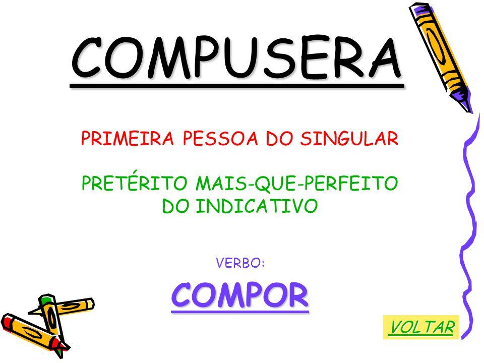 COMPUSERA COMPOR PRIMEIRA PESSOA DO SINGULAR