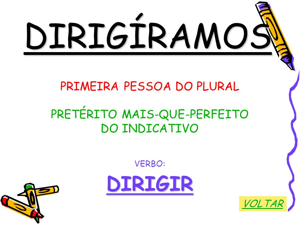 DIRIGÍRAMOS DIRIGIR PRIMEIRA PESSOA DO PLURAL