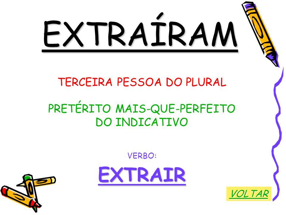 EXTRAÍRAM EXTRAIR TERCEIRA PESSOA DO PLURAL