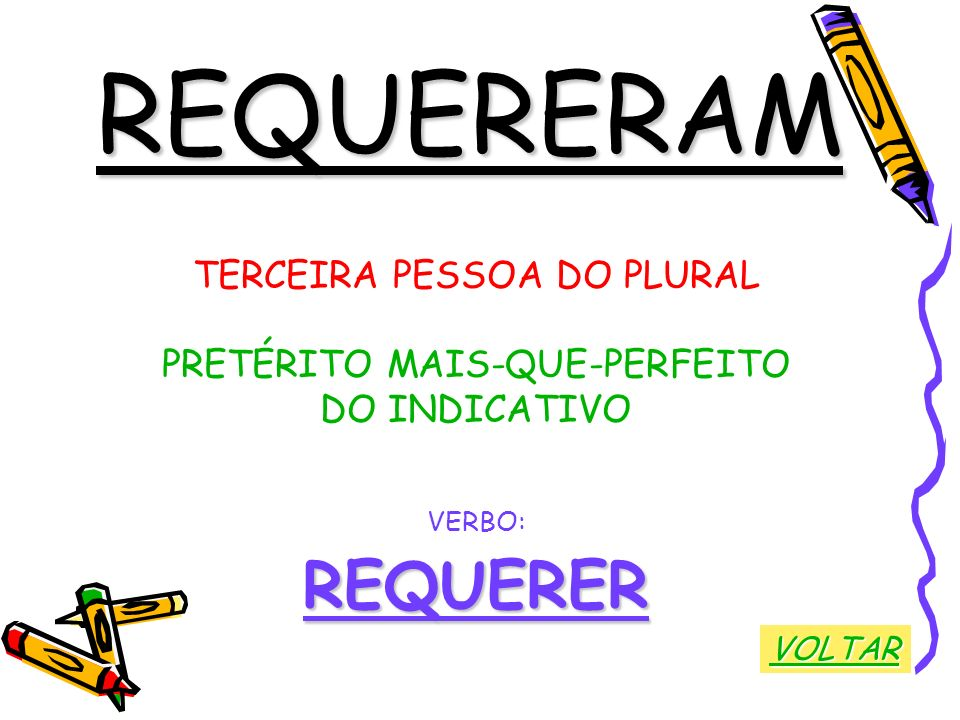 REQUERERAM REQUERER TERCEIRA PESSOA DO PLURAL