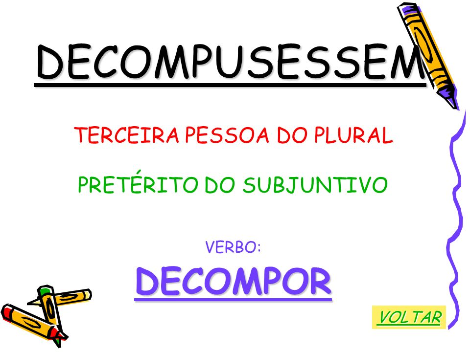 DECOMPUSESSEM DECOMPOR TERCEIRA PESSOA DO PLURAL